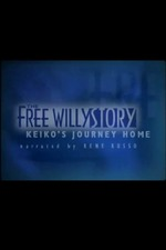 The Free Willy Story - Keiko's Journey Home