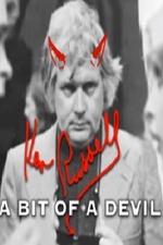 Ken Russell: A Bit of a Devil