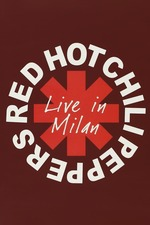 Red Hot Chili Peppers: Live in Milan