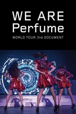We Are Perfume: World Tour 3rd Document
