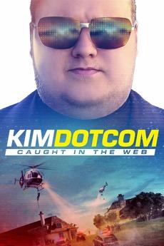 Kim Dotcom: Caught in the Web