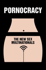 Pornocracy: The New Sex Multinationals