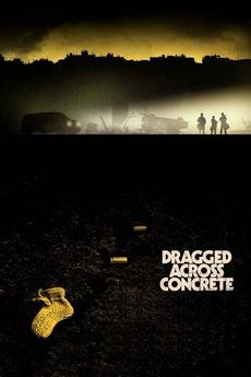 Dragged Across Concrete (2018)