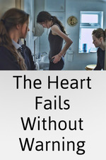The Heart Fails Without Warning