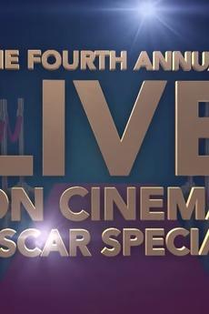 The 4th Annual Live 'On Cinema' Oscar Special