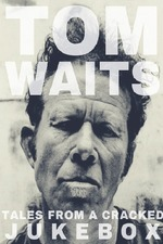 Tom Waits: Tales from a Cracked Jukebox