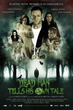 Dead Man Tells His Own Tale