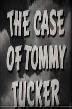 The Case of Tommy Tucker