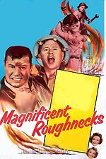 Magnificent Roughnecks