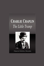 Charlie Chaplin: The Little Tramp