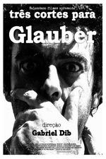 Três cortes para Glauber