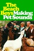 The Beach Boys: Making Pet Sounds
