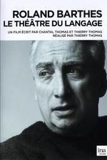 Roland Barthes, 1915-1980: Le théâtre du langage