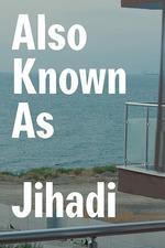 Also Known as Jihadi