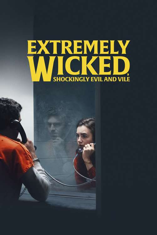 Film poster for Extremely Wicked, Shockingly Evil and Vile