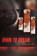 Room to Dream: David Lynch and the Independent Filmmaker