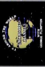 Uncensored Channels: TV Around The World With George Plimpton