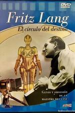 Fritz Lang, le cercle du destin - Les films allemands