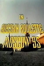 Russian Roulette - Moscow 95