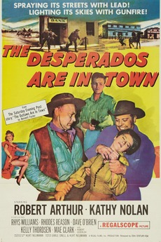 The Desperados Are In Town 1956 Directed By Kurt Neumann Film Cast Letterboxd