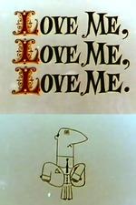 Love Me, Love Me, Love Me