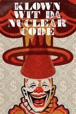 Klown Wit Da Nuclear Code