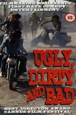 Ugly, Dirty and Bad