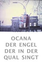 Ocana, der Engel der in der Qual singt