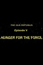 Star Wars Knights of the Old Republic: Episode V: Hunger For the Force