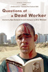 Questions of a Dead Worker