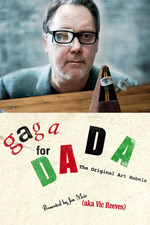 Gaga for Dada: The Original Art Rebels