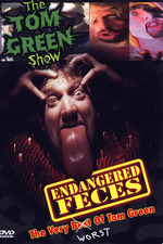 Endangered Feces - The Very Worst of The Tom Green Show
