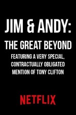 Jim & Andy: The Great Beyond - The Story of Jim Carrey & Andy Kaufman Featuring a Very Special, Contractually Obligated Mention of Tony Clifton