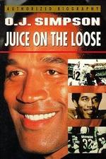 O.J. Simpson: Juice on the Loose