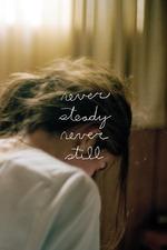 Never Steady, Never Still
