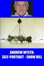 Andrew Wyeth: Self Portrait - Snow Hill