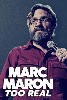 Marc Maron: Too Real