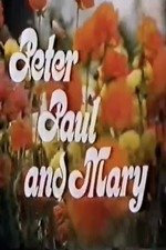 Peter Paul and Mary: The Song Is Love