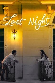 Last Night (2017) directed by Joyce E  Bernal • Reviews