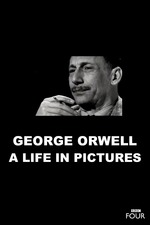 George Orwell: A Life In Pictures
