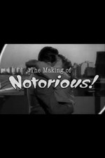 The Ultimate Romance: The Making of 'Notorious'