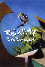 The Reality of Bob Burnquist