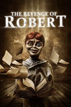 The Revenge of Robert (2018) directed by Andrew Jones