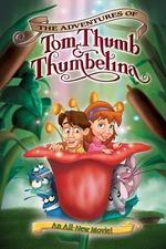 The Adventures of Tom Thumb & Thumbelina