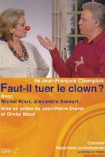 Faut-il tuer le clown ? (théâtre)