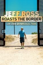 Jeff Ross Roasts the Border