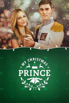 My Christmas Prince Cast.My Christmas Prince 2017 Directed By Sam Irvin Reviews