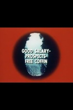 Good Salary, Prospects, Free Coffin