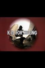 K is for Killing