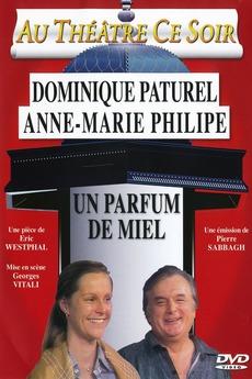 Un Parfum De Miel Théâtre 1984 Directed By Pierre Sabbagh